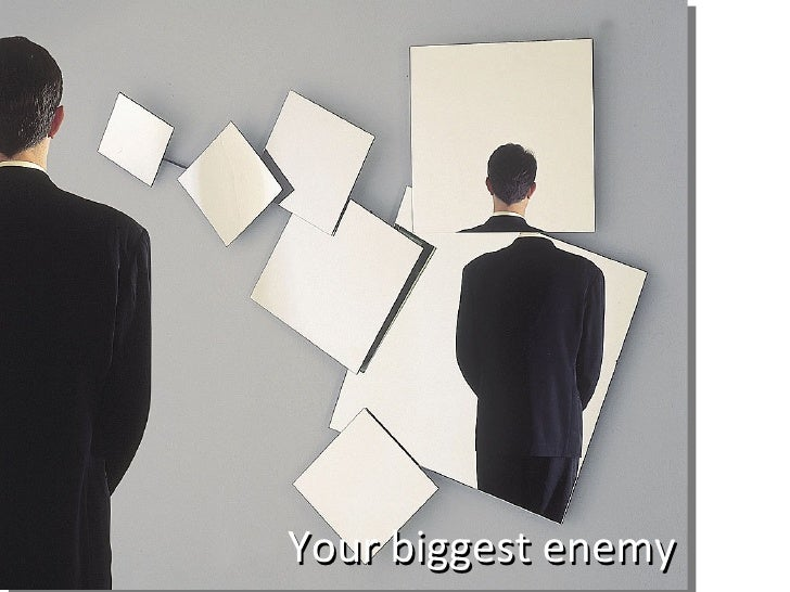 http://img.archiexpo.com/images_ae/photo-g/design-hall-mirror-94175.jpg Your biggest enemy