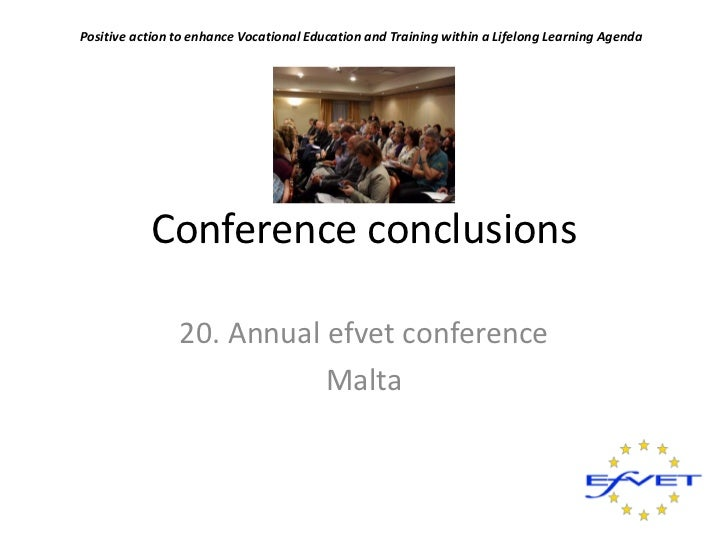 Positive action to enhance Vocational Education and Training within a Lifelong Learning Agenda           Conference conclu...