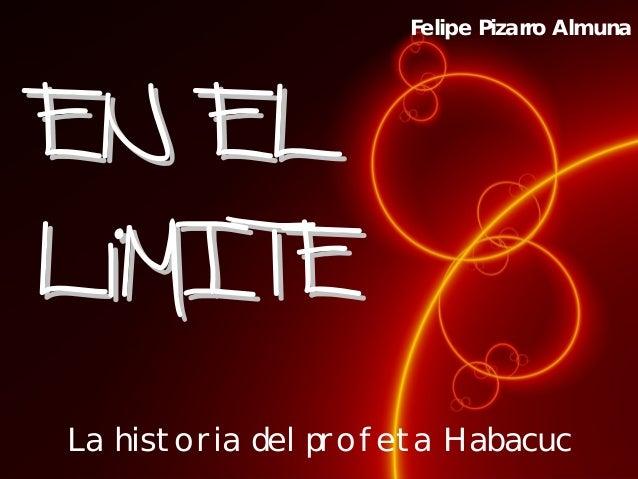 La historia del profeta Habacuc Felipe Pizarro Almuna