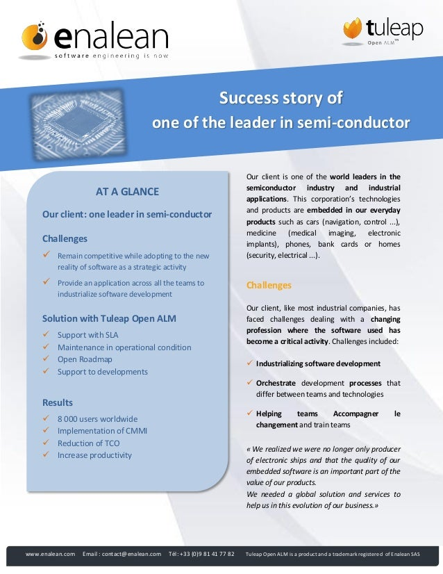 Success story of one of the leader in semi-conductor  AT A GLANCE Our client: one leader in semi-conductor Challenges   R...