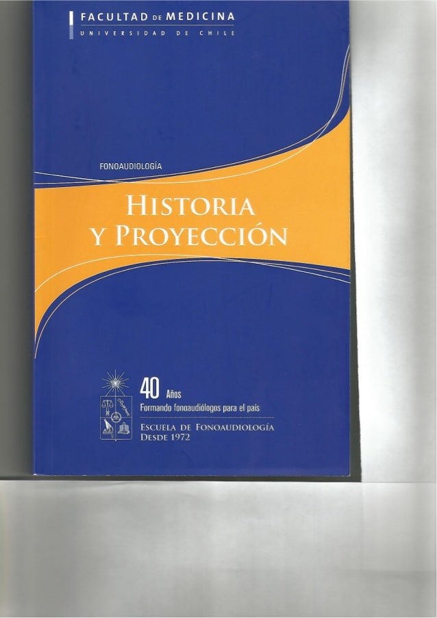 HFACULTADDEMEDICINA  UNIVERSIDAD DE CHILE  40 Años  Formando fnnoaudiúlugos para el pais  ESCUELA DE FONOAUDIOLOGÍA DESDE ...