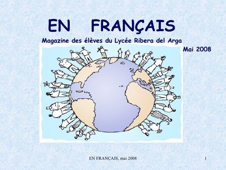 EN  FRANÇAIS Magazine des élèves du Lycée Ribera del Arga Mai 2008