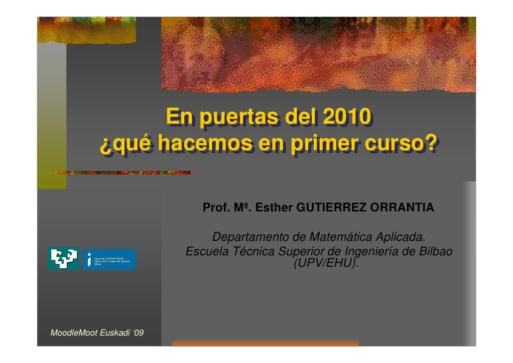 En puertas del 2010                  En puertas del 2010            ¿qué hacemos en primer curso?            ¿qué hacemos ...