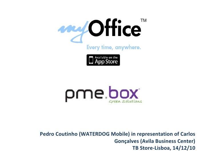 Pedro Coutinho (WATERDOG Mobile) in representation of Carlos Gonçalves (Avila Business Center) TB Store-Lisboa, 14/12/10