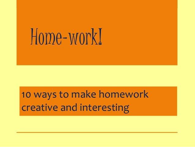 Making homework fun