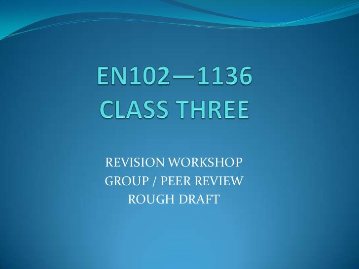 REVISION WORKSHOPGROUP / PEER REVIEW   ROUGH DRAFT