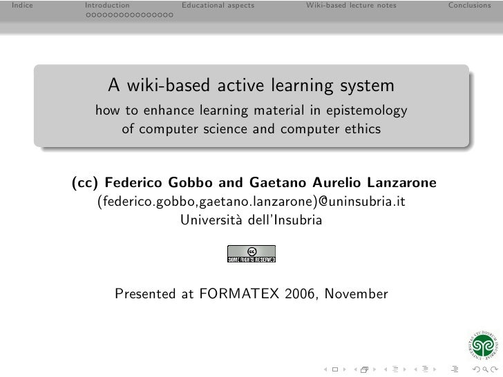 Indice    Introduction   Educational aspects   Wiki-based lecture notes   Conclusions                     A wiki-based act...