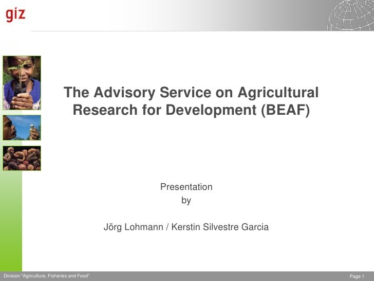 The Advisory Service on Agricultural                              Research for Development (BEAF)                         ...