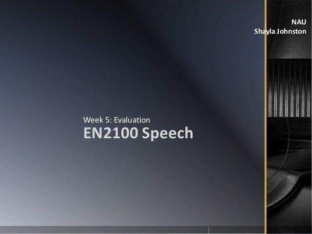 NAU Shayla Johnston EN2100 Speech Week 5: Evaluation