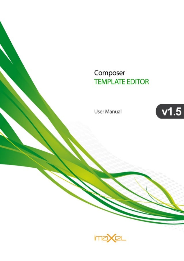 Composer Template Editor User Manual EN2501  Imaxel Lab SL, 2005-2012 2 History Date Doc version Description Author 26.06...