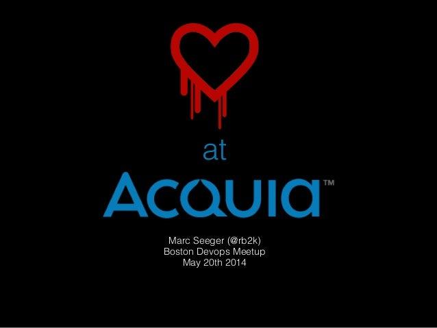DevOps Boston - Heartbleed at Acquia