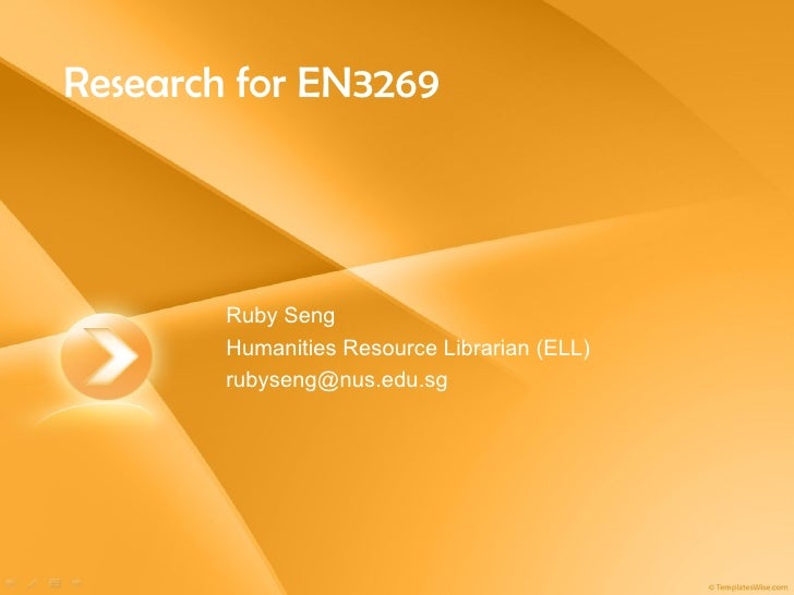 Research for EN3269 Ruby Seng Humanities Resource Librarian (ELL) [email_address]