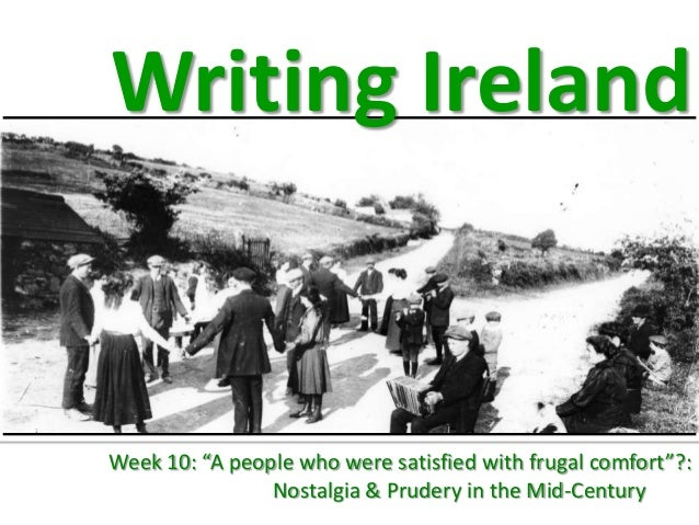 """Writing IrelandWeek 10: """"A people who were satisfied with frugal comfort""""?:                Nostalgia & Prudery in the Mid-..."""