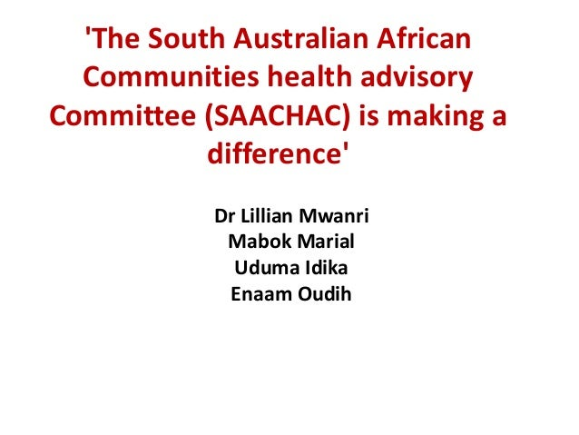'The South Australian African Communities health advisory Committee (SAACHAC) is making a difference' Dr Lillian Mwanri Ma...