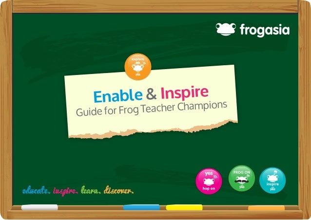 Enable&inspire guideforfrogteachers