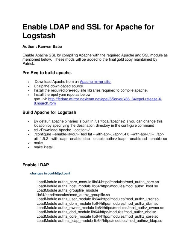 Enable LDAP and SSL for Apache for Logstash Author : Kanwar Batra Enable Apache SSL by compiling Apache with the required ...