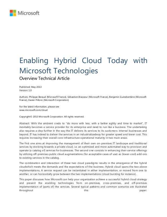 Enabling Hybrid Cloud Today withMicrosoft TechnologiesOverview Technical ArticlePublished: May 2013Version: 1.0Authors: Ph...