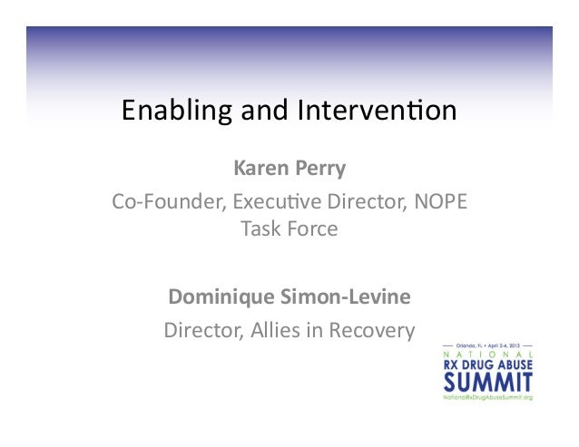 Enabling and Interven/on                  Karen Perry  Co-‐Founder, Execu/ve Director, NOPE          ...