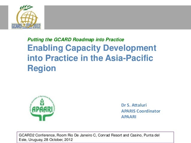 Putting the GCARD Roadmap into Practice: Enabling Capcity Development Into Practice in the Asia-Pacific Region