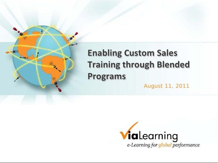 Slides - Enabling Custom Sales Training through Blended Programs