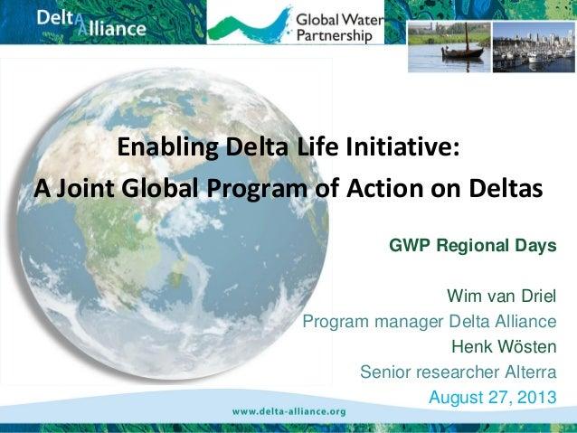 Enabling delta life initiative wim van driel 27 aug