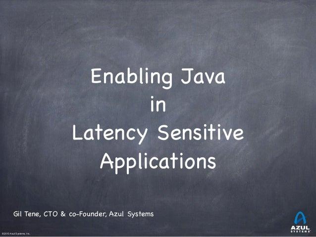 Enabling Java in Latency-Sensitive Applications