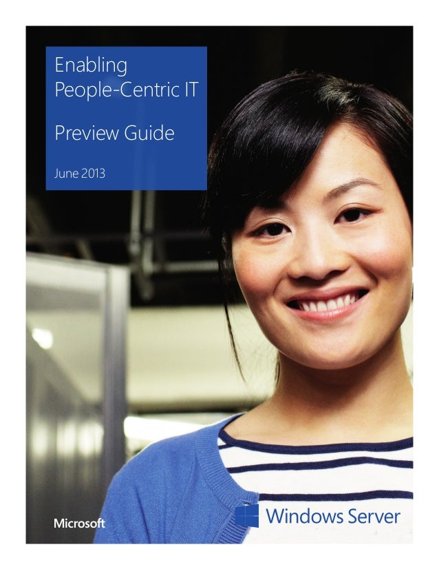 EnablingPeople-Centric ITPreview GuideJune 2013