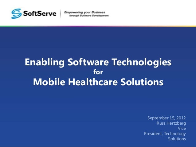 Enabling Software Technologies for Mobile Healthcare Solutions
