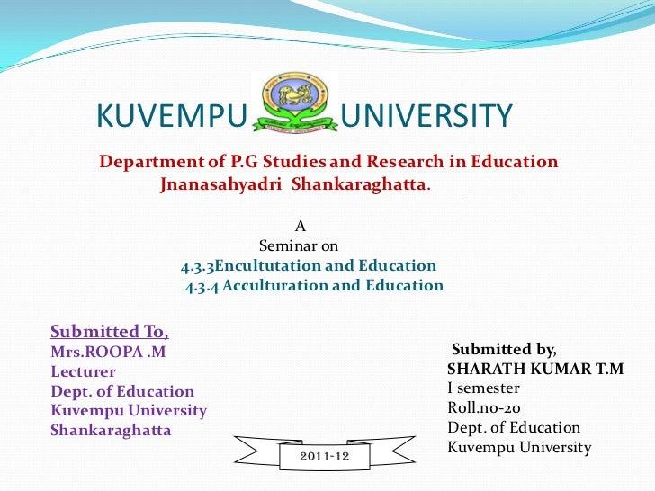 KUVEMPU                       UNIVERSITY     Department of P.G Studies and Research in Education           Jnanasahyadri S...