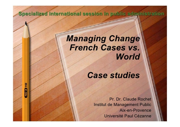 Specialized international session in public administration                      Managing Change                   French C...
