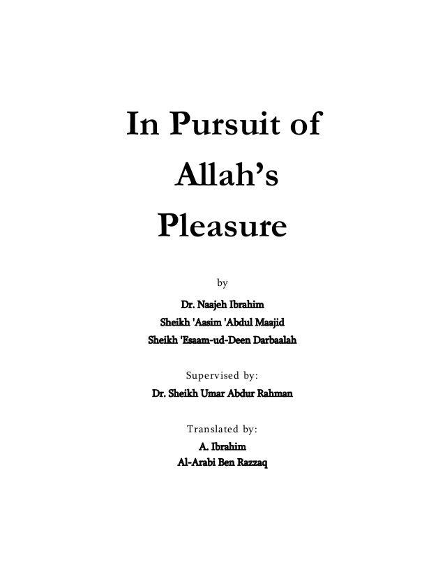 In Pursuit of Allah's Pleasure by Dr. Naajeh Ibrahim Sheikh 'Aasim 'Abdul Maajid Sheikh 'Esaam-ud-Deen Darbaalah Supervise...