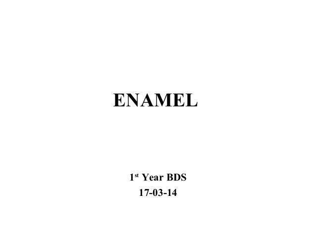 ENAMEL 1st Year BDS 17-03-14