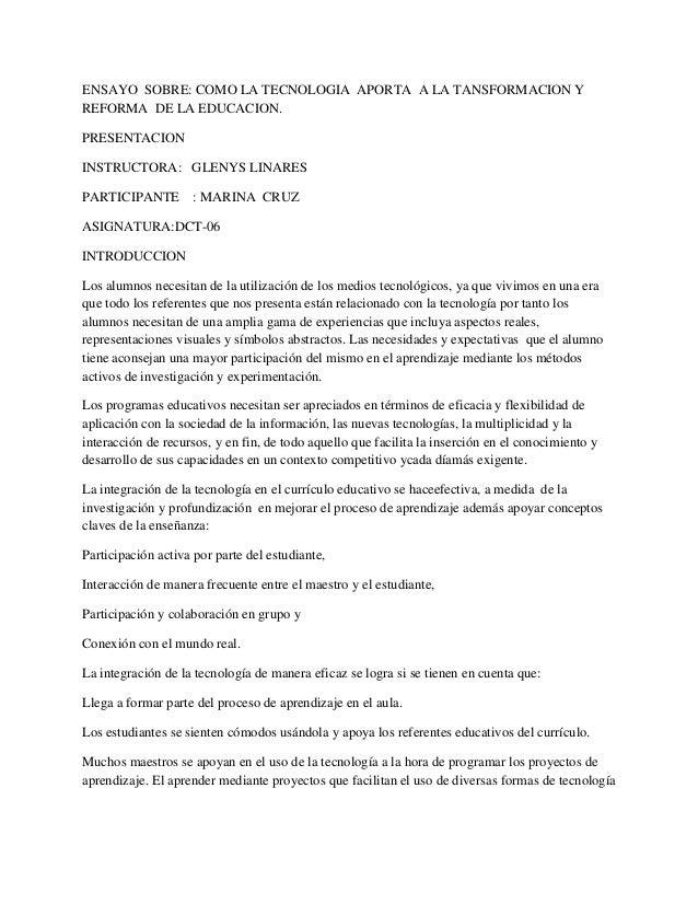 ENSAYO SOBRE: COMO LA TECNOLOGIA APORTA A LA TANSFORMACION Y REFORMA DE LA EDUCACION. PRESENTACION INSTRUCTORA: GLENYS LIN...