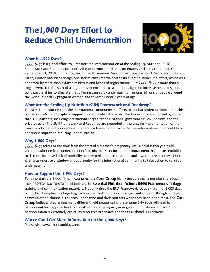 The1,000 Days Effort toReduce Child UndernutritionWhat is 1,000 Days?1,000 Days is a global effort to jumpstart the implem...