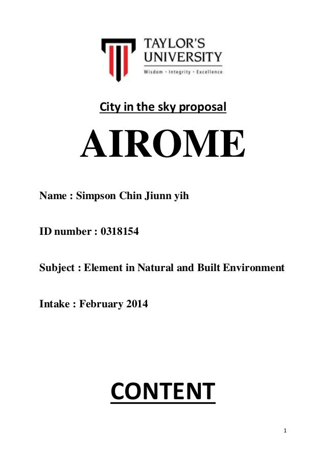 1 City in the sky proposal AIROME Name : Simpson Chin Jiunn yih ID number : 0318154 Subject : Element in Natural and Built...