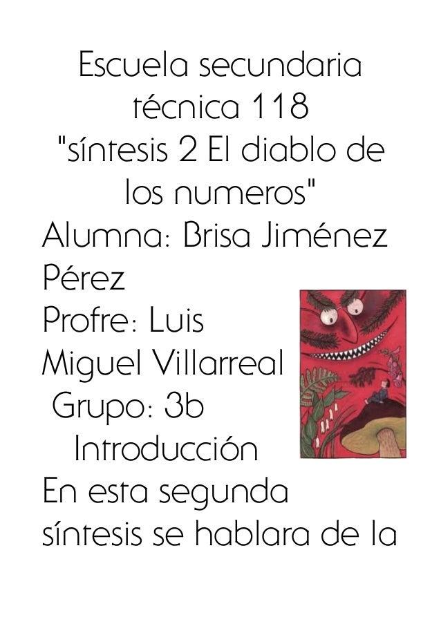 """Escuela secundaria        técnica 118 """"síntesis 2 El diablo de       los numeros""""Alumna: Brisa JiménezPérezProfre: LuisMig..."""