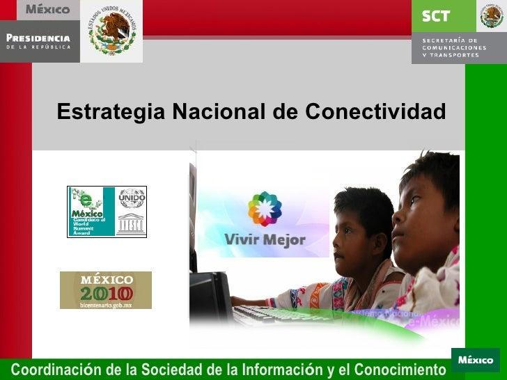 Estrategia Nacional de Conectividad Coordinaci ó n de la Sociedad de la Informaci ó n y el Conocimiento