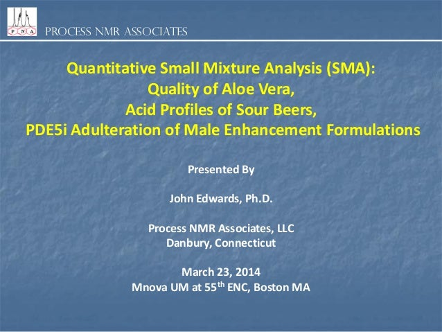 Process NMR Associates Quantitative Small Mixture Analysis (SMA): Quality of Aloe Vera, Acid Profiles of Sour Beers, PDE5i...