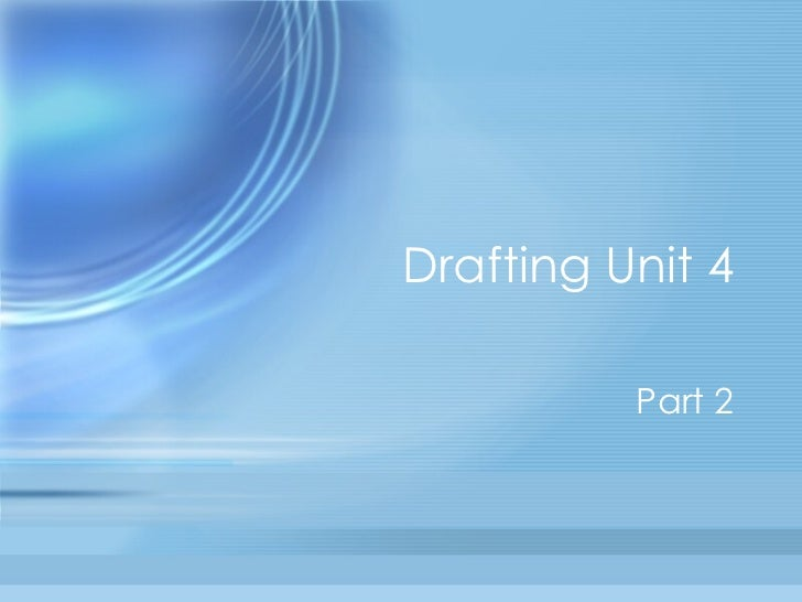 Drafting Unit 4 Part 2