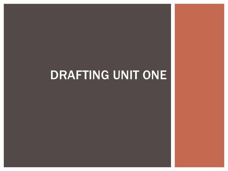 Enc1101 Drafting Unit 1