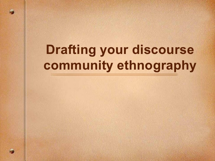 Drafting your discourse community ethnography