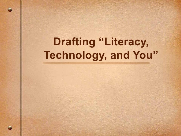 """Drafting """"Literacy, Technology, and You"""""""