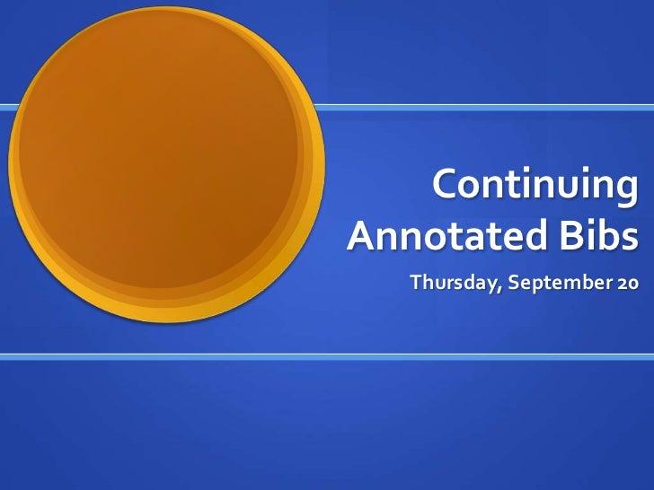 ContinuingAnnotated Bibs   Thursday, September 20