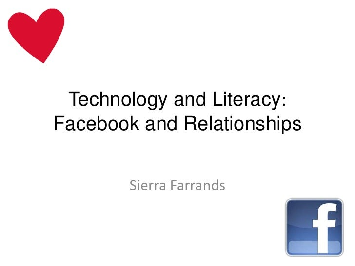 Technology and Literacy:Facebook and Relationships       Sierra Farrands