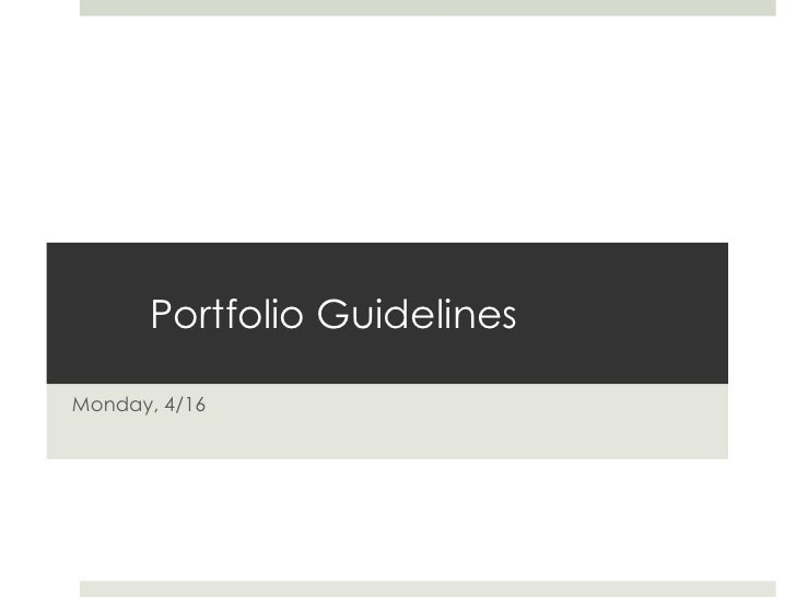 Portfolio GuidelinesMonday, 4/16