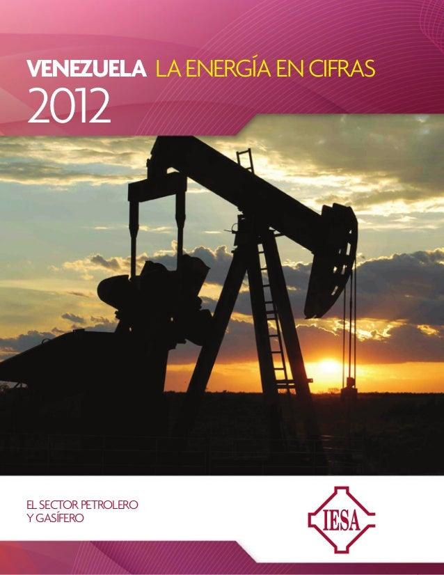 1 VENEZUELA LAENERGÍAENCIFRAS ELSECTORPETROLERO YGASÍFERO 2012
