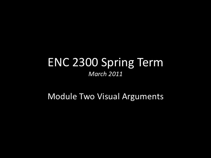 ENC 2300 Spring 2012-2<br />Module Two Visual Arguments<br />