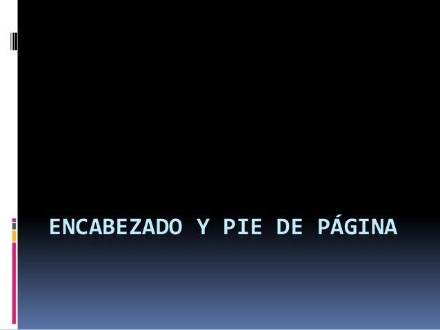 ENCABEZADO Y PIE DE PÁGINA
