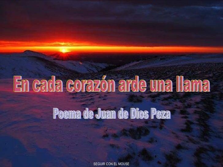 En cada corazón arde una llama Poema de Juan de Dios Peza SEGUIR CON EL MOUSE