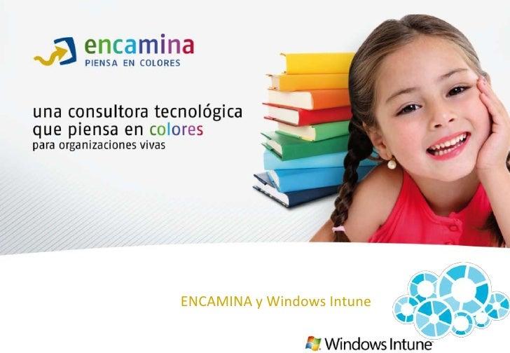 ENCAMINA y Windows Intune<br />